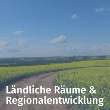 Ländliche Räume & Regionalentwicklung